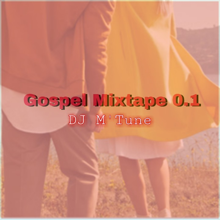 DJ M'Tune Gospel Mixtape 0.1