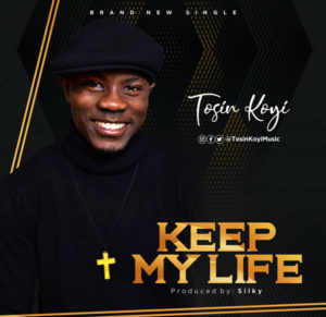 Tosin koyi Keep My Life Mp3