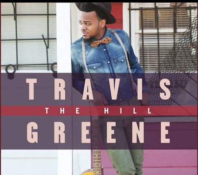The Hill Travis Greene Lyrics