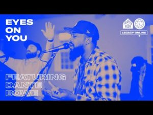 Dante Bowe Eyes on You Mp3 Download (Ft. Lyle Phillips)