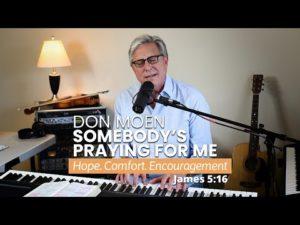 Don Moen Somebodys Praying for Me Mp3 Download