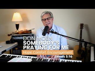 Don Moen Somebodys Praying for Me Mp3 Download
