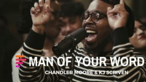 Maverick City Man of Your Word Ft Chandler Moore And KJ Scriven