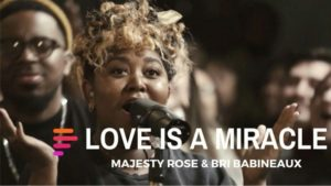 Maverick City Ft Majesty Rose and Bri Babineaux Love Is A Miracle