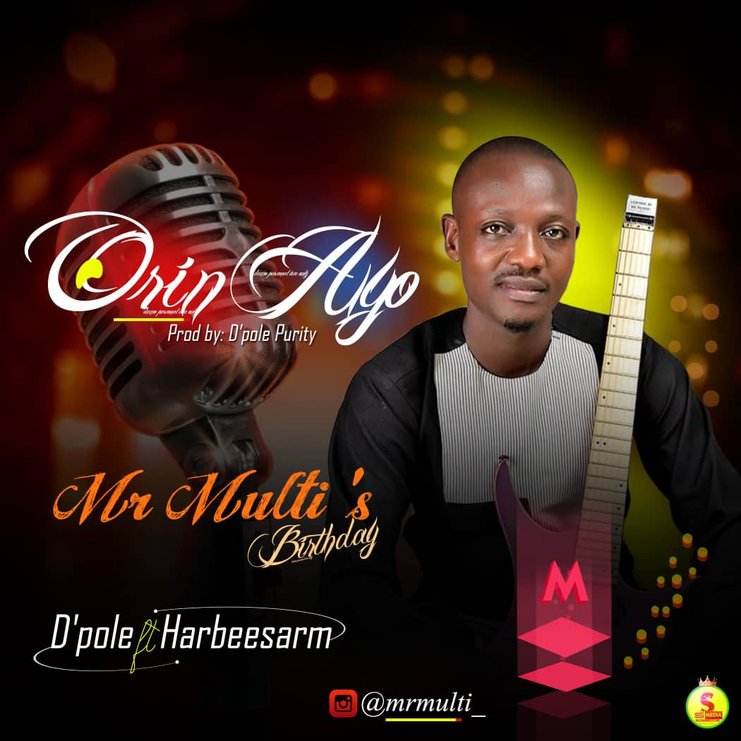 Photo of Mr Multi + D'pole + Harbeesarm – Orin Ayo(Birthday song)