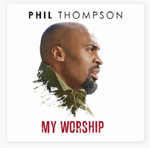 Photo of Phil Thompson – My Worship