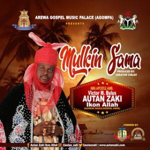 Autan Zaki Mulkin Sama Mp3 Download