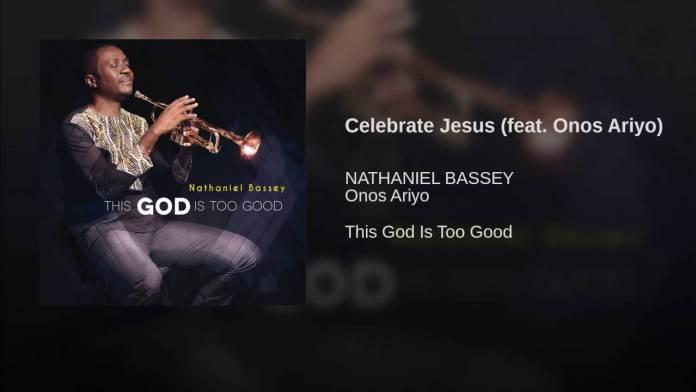 Photo of Nathaniel Bassey – Celebrate Jesus (Ft. Onos)