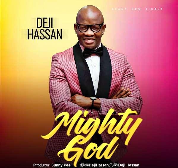 Deji Hassan Mighty God Mp3 Download