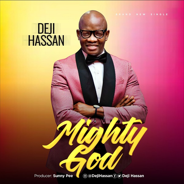 Deji Hassan Mighty God Mp3 Download