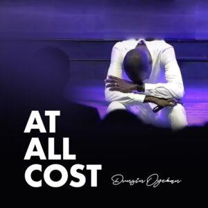 Dunsin Oyekan At All Cost Lyrics