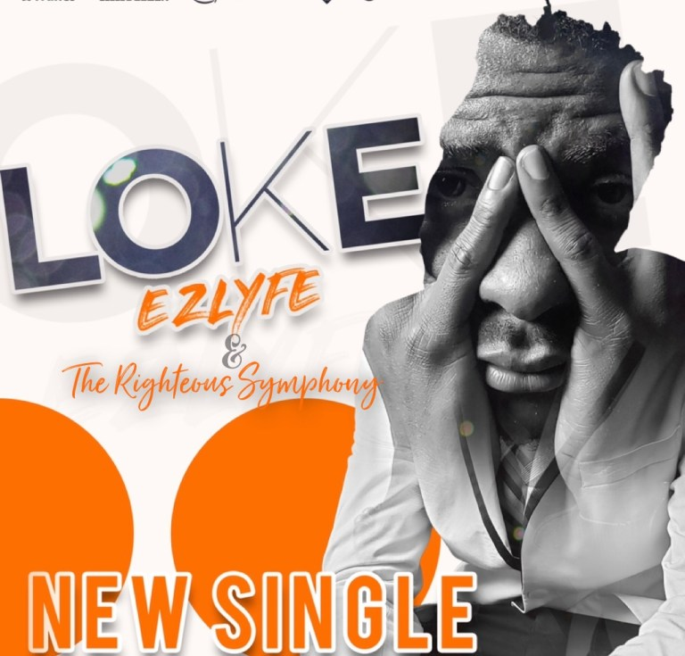EZLyfe Loke ft The Righteous Symphony