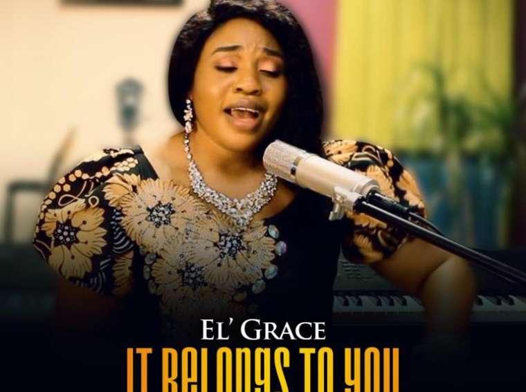 El Grace It Belongs To You
