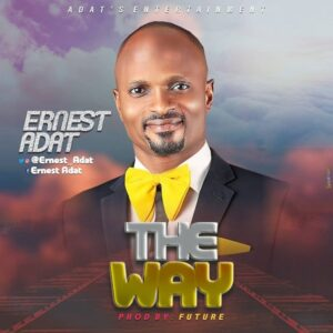 Ernest Adat The Way Mp3 Download