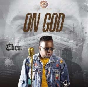 Eben On God Mp3 Download
