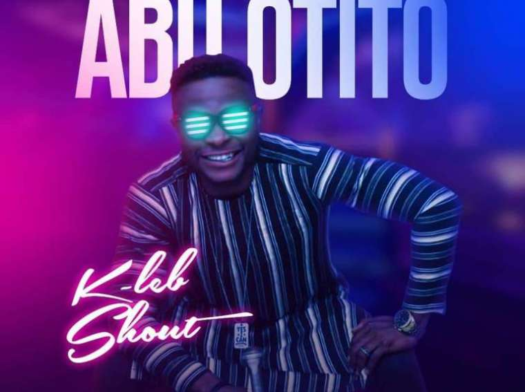 KLeb Shout Abu Otito Mp3 Download