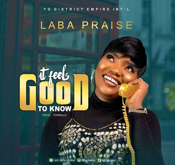 Laba Praise It Feels Good To Know Mp3 Download