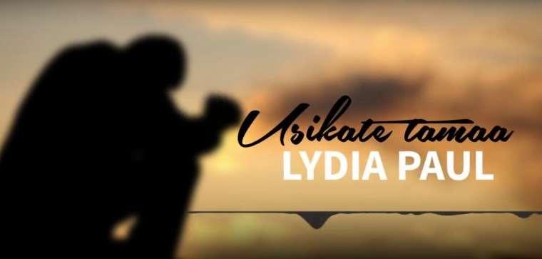 Lydia Paul USIKATE TAMAA