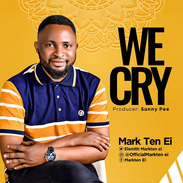 Mark Ten Ei We Cry Mp3 Download