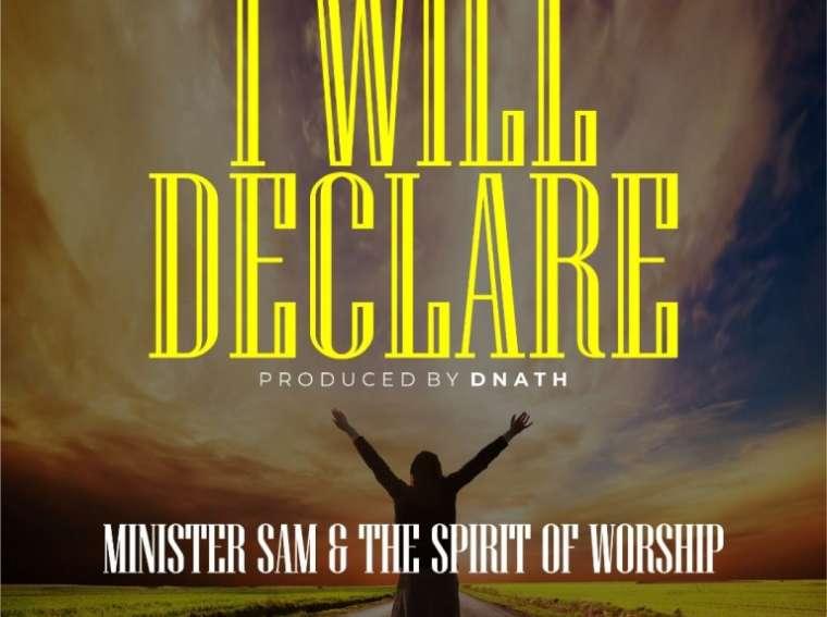 Minister Sam I will Declare Mp3 Download
