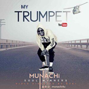Munachi My Trumpet Mp3 Download