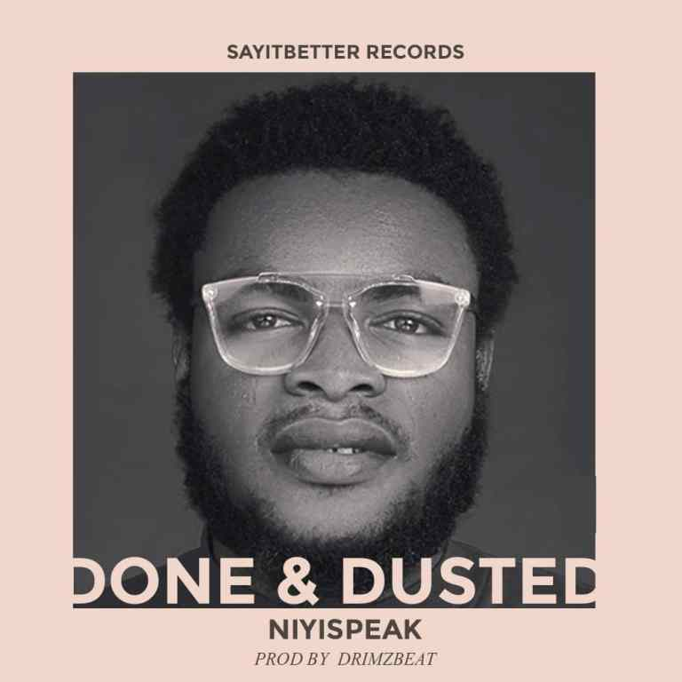 Niyispeak Done and Dusted Mp3 Download