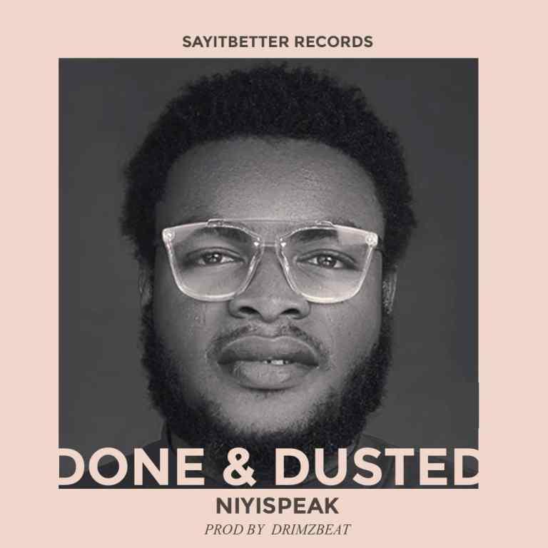 Photo of Niyispeak – Done & Dusted