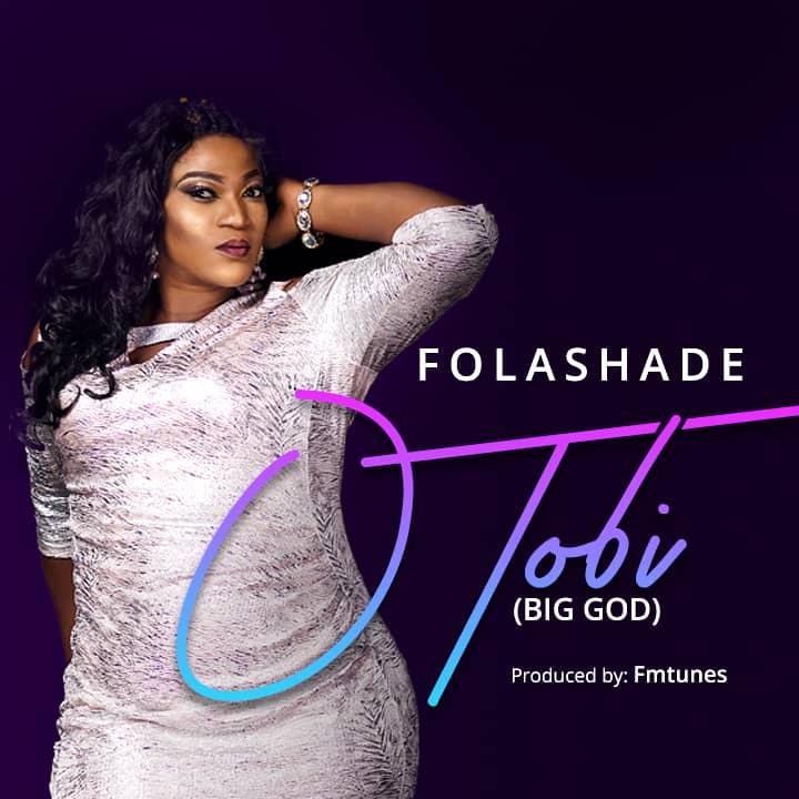 Photo of Folashade – O Tobi (Big God)