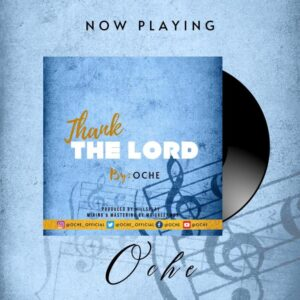 Oche Thank The Lord Mp3 Download