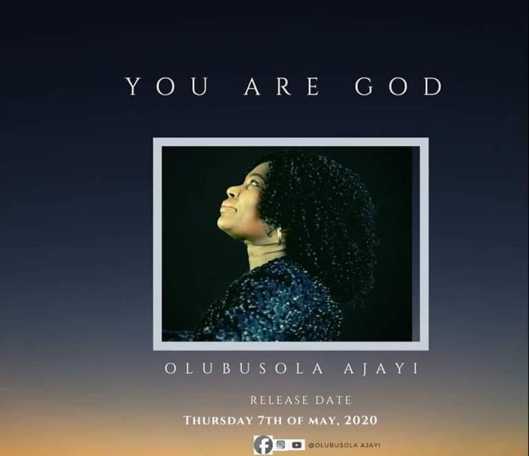 Olubusola Ajayi You Are God Mp3 Download