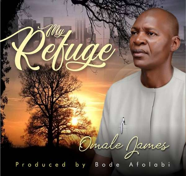 Omale James My Refuge Song