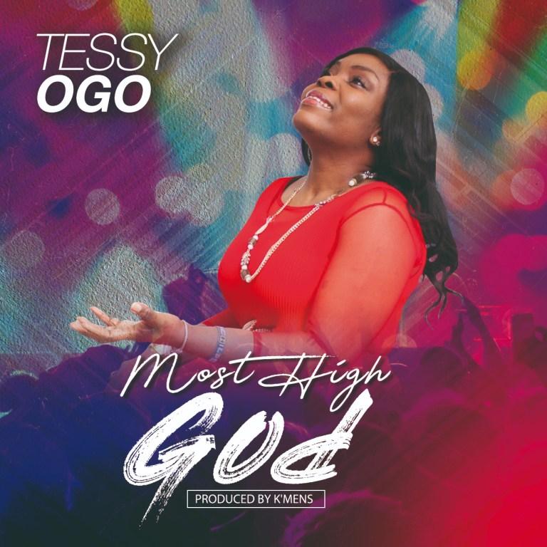 Tessy Ogo Most High God Mp3 Download