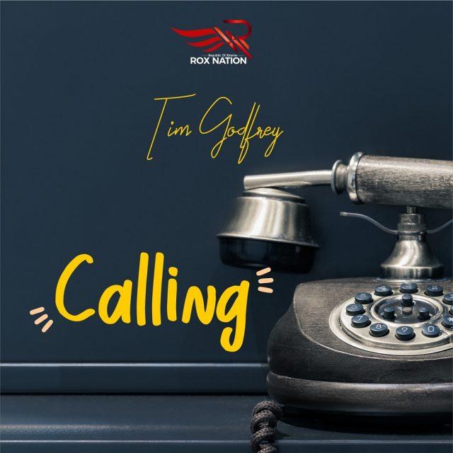 Tim Godfrey Calling Mp3 Download