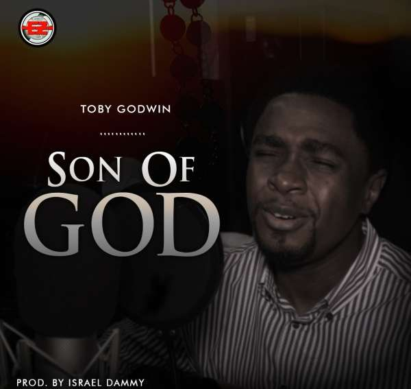 Toby Godwin Son Of God Mp3 Download