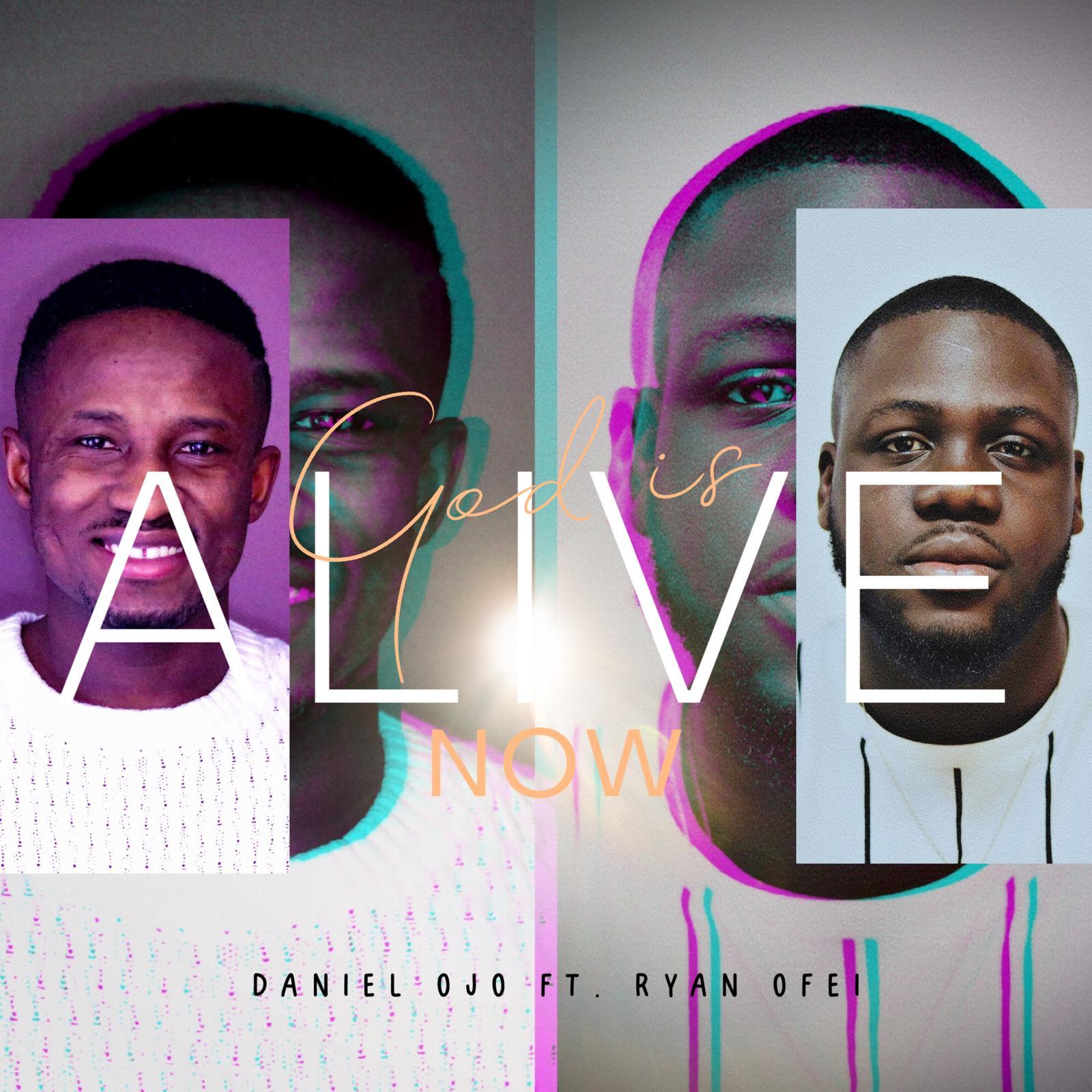 Daniel Ojo God Is Alive Now (Ft. Ryan Ofei Richrok)