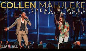 Collen Maluleke Speak A Word ft Mmatema Moremi