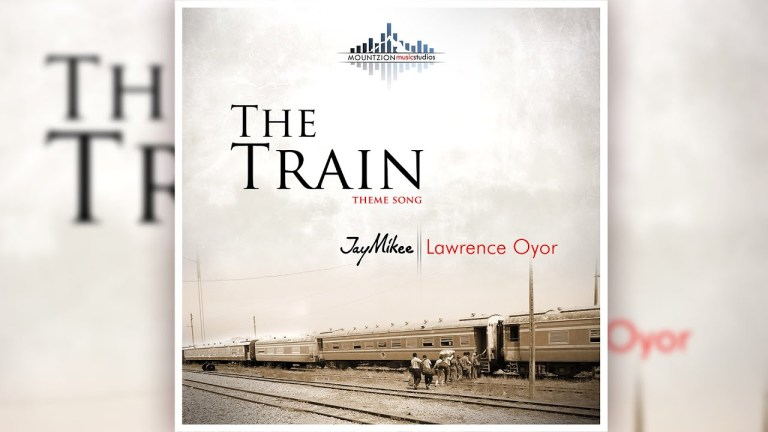 Photo of The Train Mount Zion Movie Theme Song By Jaymikee & Lawrence Oyor