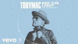 TobyMac See The Light Lyrics
