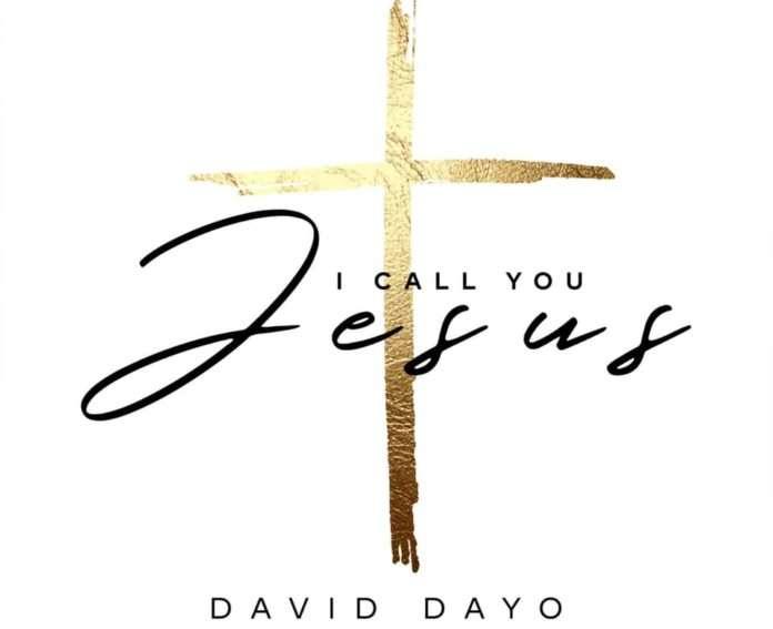 David Dayo I Call You Jesus