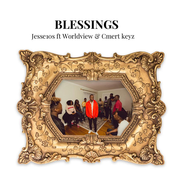 Jesse10s Blessings Mp3 Download (ft. Worldview & Cmert keyz)