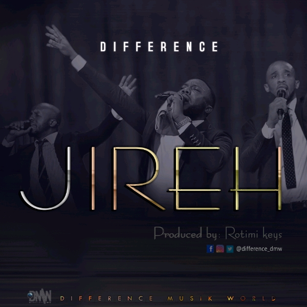 Difference Jireh Mp3 Download