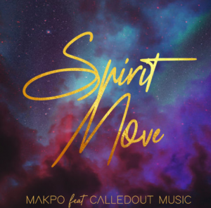 Makpo Spirit Move ft CalledOut Music
