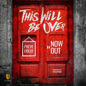 Preye Odede This Will Be Over Mp3 Download