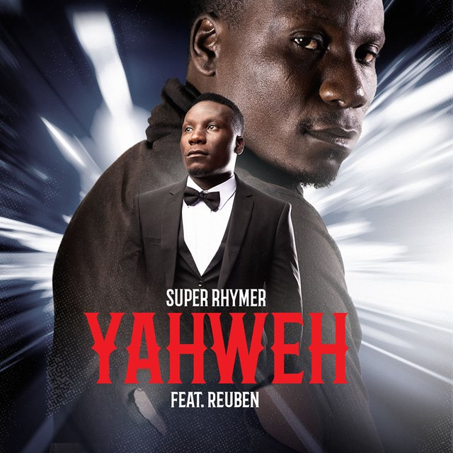 Super Rhymer Yahweh Ft Reuben