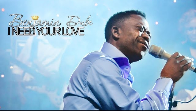 Benjamin Dube I Need Your Love Mp3 Download