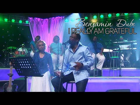 Benjamin Dube I Really Am Grateful Mp3 Download