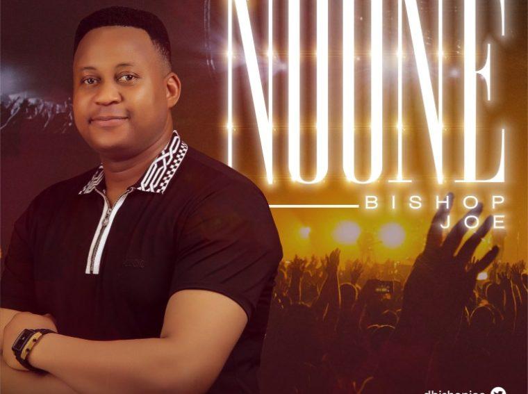 Bishop Joe No One Mp3 Download