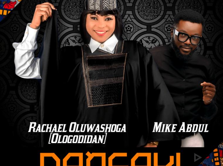 Rachael Oluwashoga ft Mike Abdul Dansaki