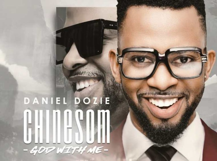 Daniel Dozie Chinesom Mp3 Download