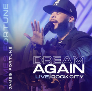 James Fortune Dream Again Live From Rock City